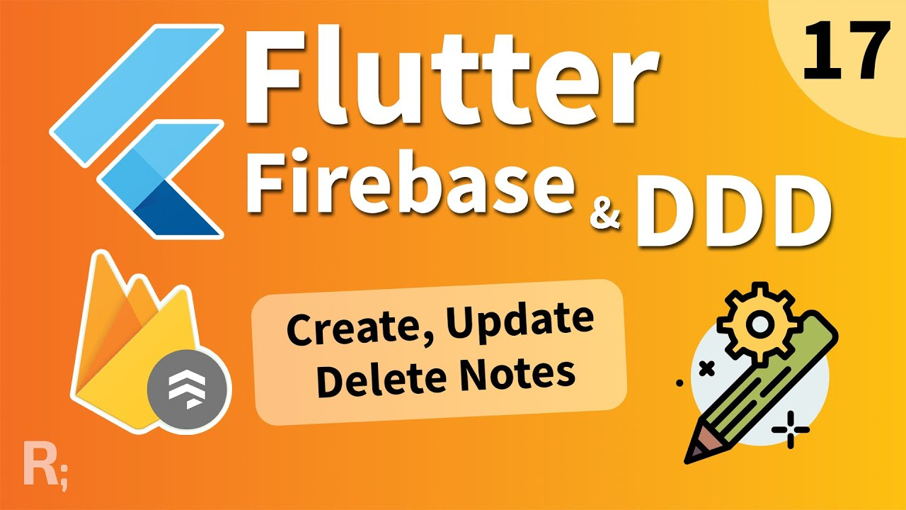 Flutter Firebase & DDD Course [17] - Create, Update, Delete Notes