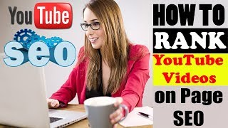 YouTube Video SEO Strategy - How To Rank Youtube Videos on Google - on Page SEO