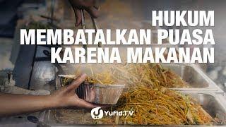 Tanya Jawab: Hukum Membatalkan Puasa karena Makanan - Ustadz Dr. Sufyan Baswedan, M.A