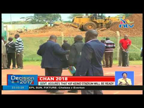 Government assures that Kip Keino stadium will be ready for Chan
