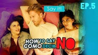 EP5: HOW TO SAY NO | COMO DECIR NO