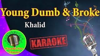 [Karaoke] Young Dumb & Broke- Khalid- Karaoke Now