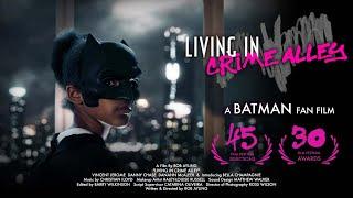 LIVING IN CRIME ALLEY - Batman Fan Film