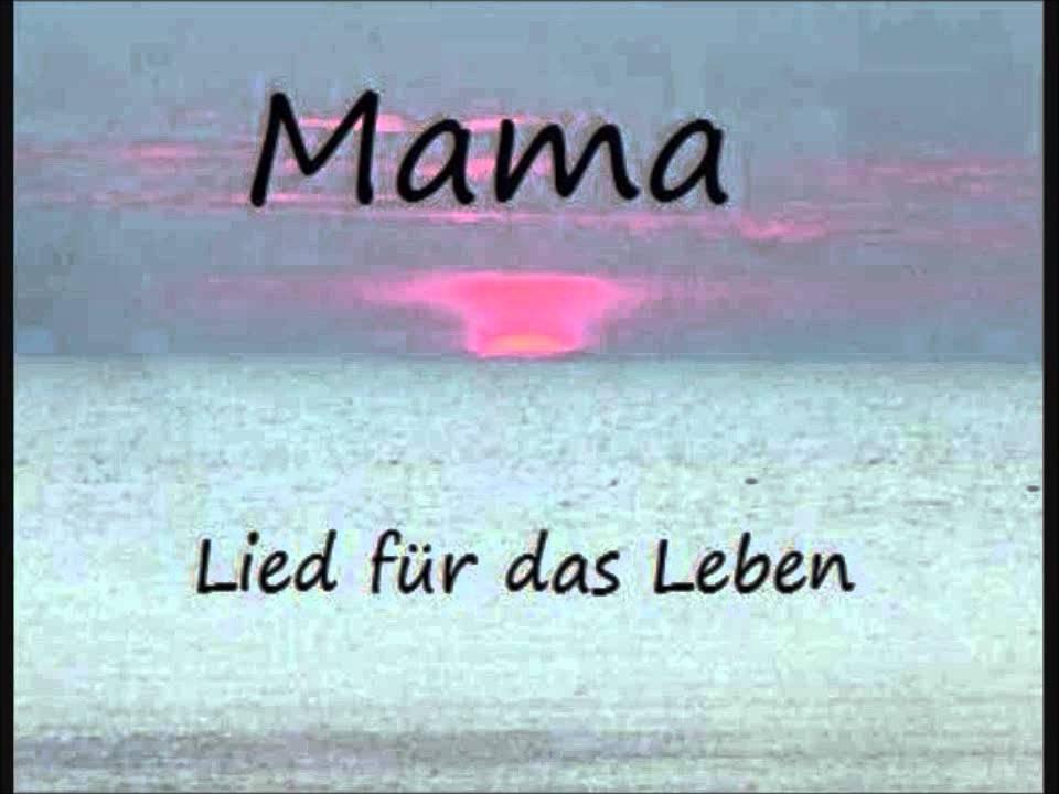 Mama Lied Für Das Leben Youtube