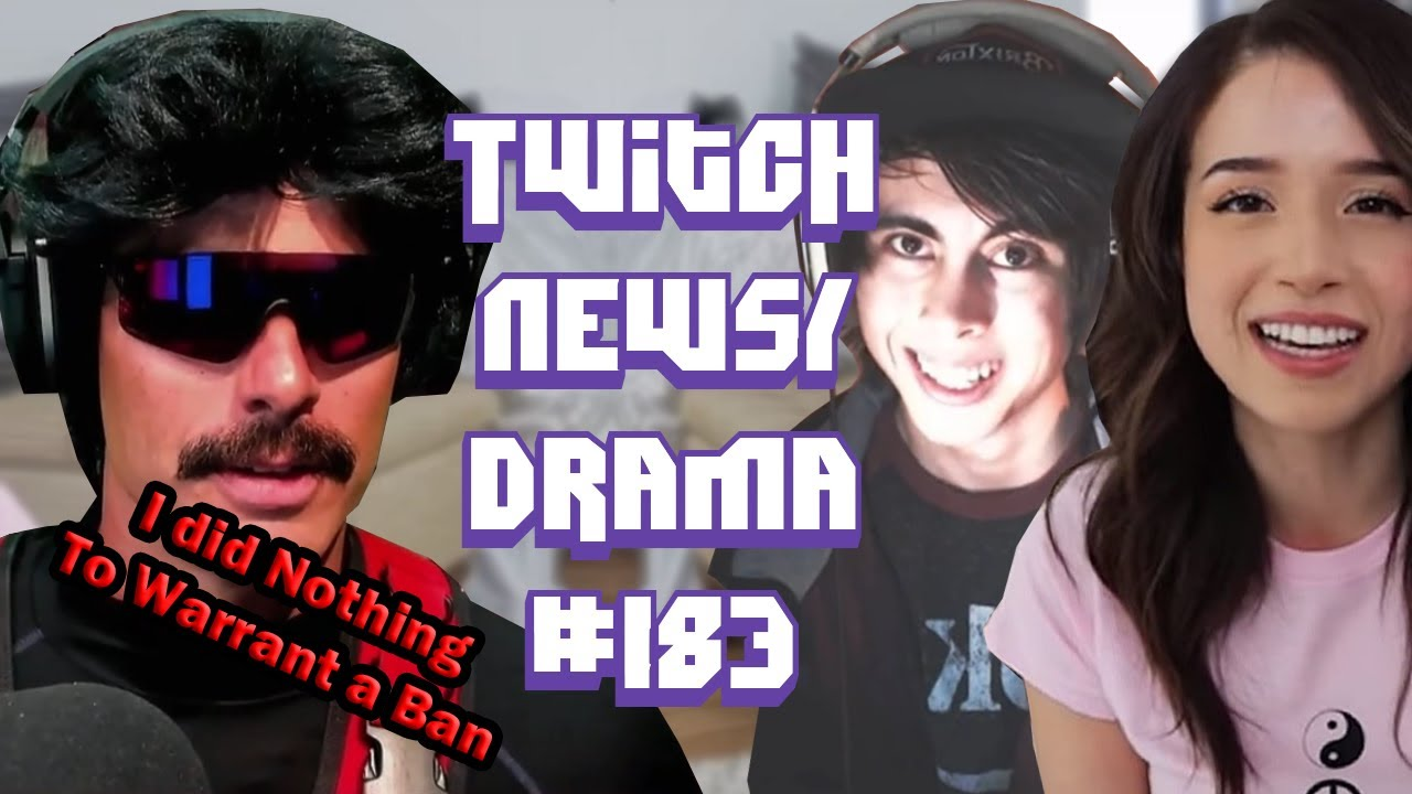 DrDisRespect on Twitch Ban, Pokimane Takes Break LeafyIsHere, Reckful NPC - Twitch Drama News #183