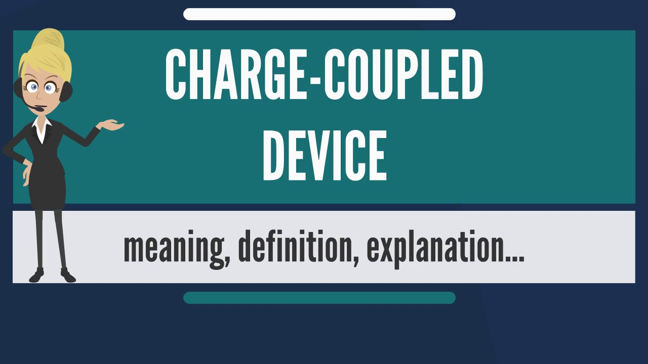 What is CHARGE-COUPLED DEVICE? What does CHARGE-COUPLED ...
