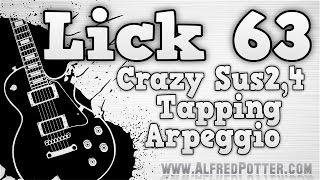 Lick #63 - Crazy Sus2,4 Tapping Arpeggio