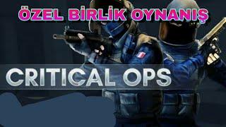 Critical ops özel birlik ile oynamak