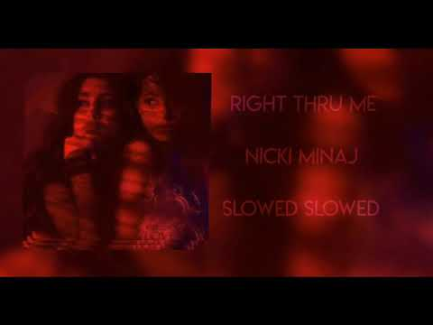 Right Thru Me - Nicki Minaj (slowed)