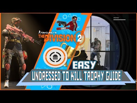 The Division 2 Undressed To Kill Trophy Guide Easy  