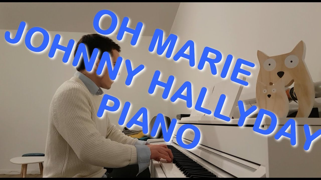oh marie johnny hallyday piano youtube. Black Bedroom Furniture Sets. Home Design Ideas