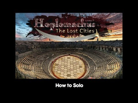 How To Solo – Hoplomachus: The Lost Cities