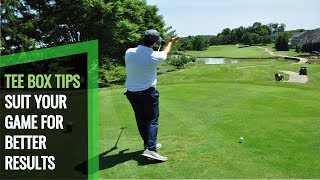GOLF TEE BOX TIPS: MAKE GOLF EASIER BY TEEING UP TO SUIT YOUR GAME