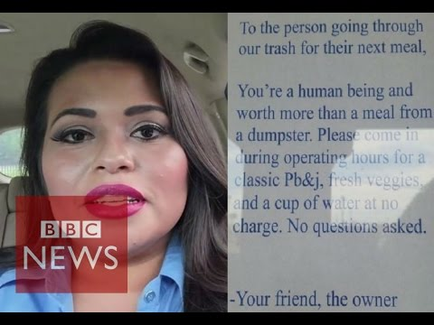 """You're a human being & worth more than a meal from a dumpster"" BBC News"