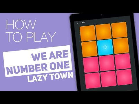 How To Play: WE ARE NUMBER ONE (Lazy Town) - SUPER PADS - First Kit