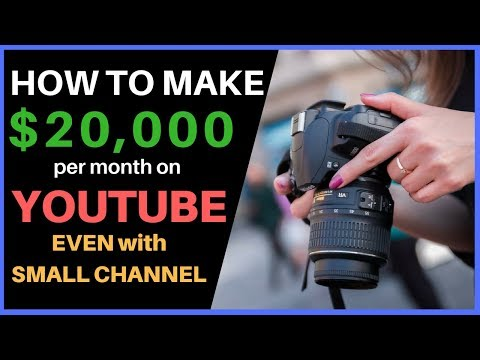 HOW TO MAKE $20,000 PER MONTH ON YOUTUBE EVEN WITH A SMALL CHANNEL