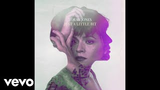 Norah Jones - Just A Little Bit (Audio)