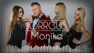 JORRGUS - Monika - Official Singel 2017 --- NOWOŚĆ ---