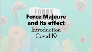 Force Majeure and its effect | Introduction | Covid 19 | By Rahul Mhaskar