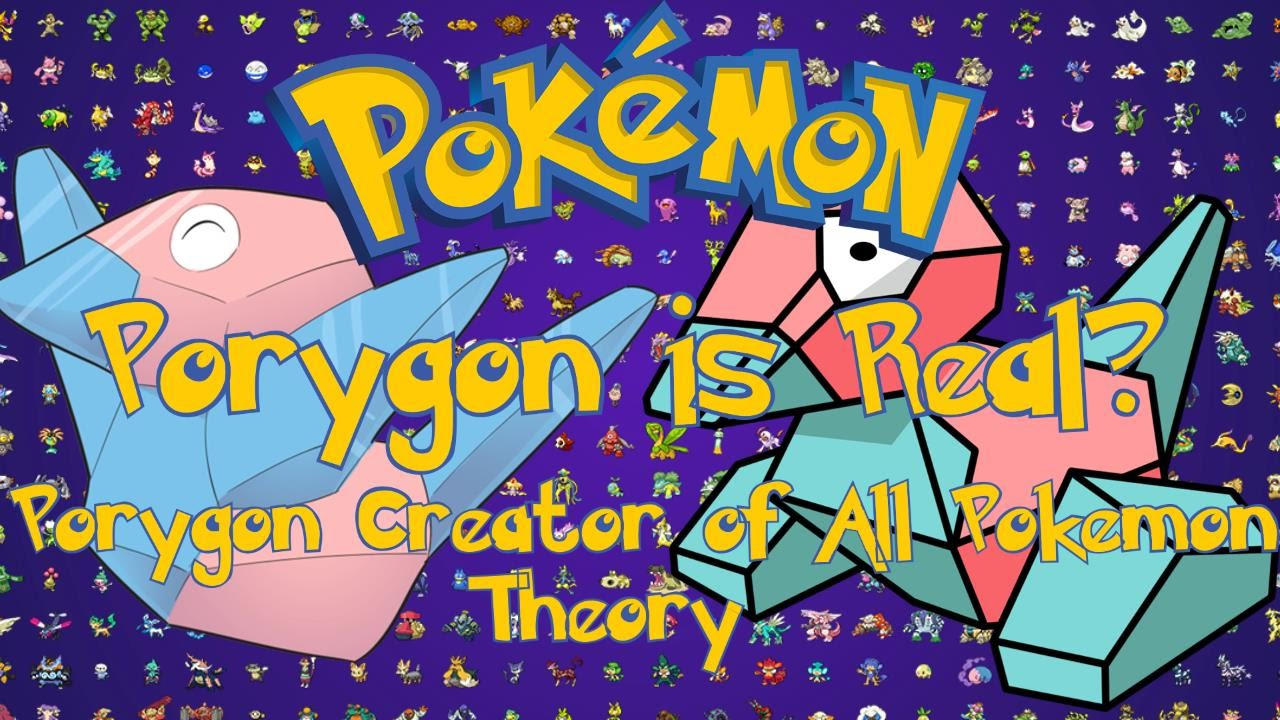 Pokemon Double Theory Myths Porygon Is Real Porygon Creator Of