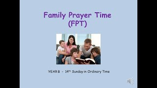 Family Prayer Time Video - 14th Sunday of Ordinary Time