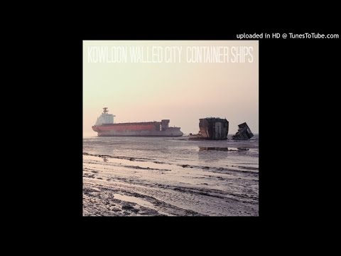 Kowloon Walled City - 04 - Container Ships