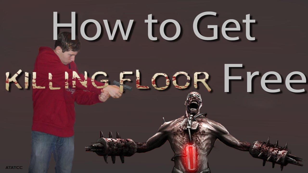 How to get killing floor for free thefloorsco for How to play killing floor online