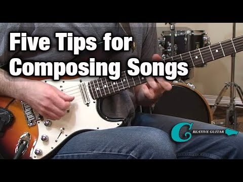 SONGWRITING: Five Tips for Composing