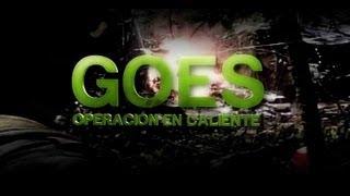 GOES: Operación en caliente- Testigo Directo HD