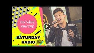 Thà Rằng Như Thế - Ưng Hoàng Phúc [LIVE] - Saturday Radio | KingLive