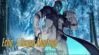 Echo - A Reaper Montage (Feat. Rainvern)