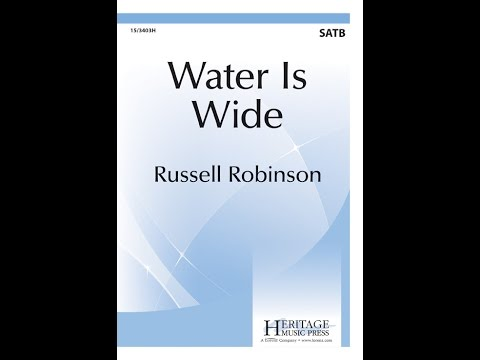 Water Is Wide (SATB) - Russell Robinson
