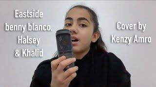 Eastside - Benny Blanco, Halsey & Khalid (cover by Kenzy Amro)