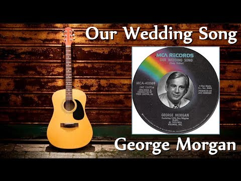 George Morgan - Our Wedding Song