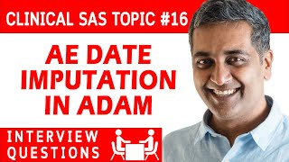 Clinical SAS programmer Interview question 16 - AE Date Imputation in ADaM