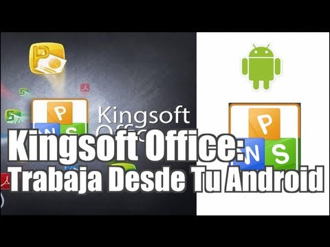 Kingsoft Office: Trabaja Desde Tu Android!!! MAA