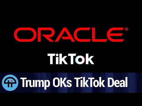 Trump OKs Oracle+TikTok deal