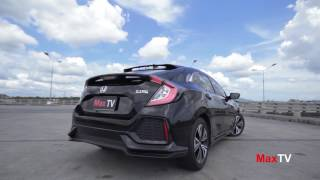 Test Drive : All-New Honda Civic Hatchback By MaxTV / 27 May 2017