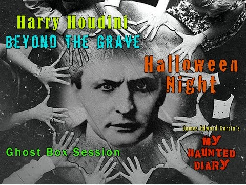 houdini-beyond-the-grave-halloween-real-seance-ghost-box-session-paranormal-my-haunted-diary