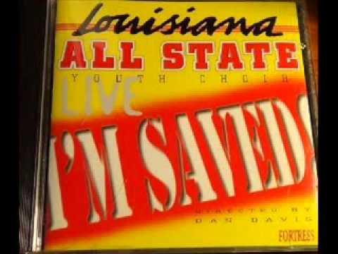 I'm Saved - Louisianna All State Choir (with Lyrics)