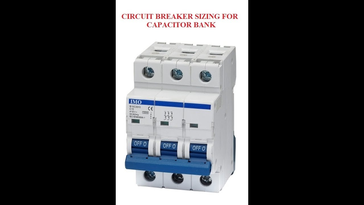 Circuit Breaker Sizing for Capacitor Bank