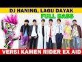 Download lagu Dj Haning || Versi Kamen Rider Ex Aid Nama Nama Actor Dan Senjatanya
