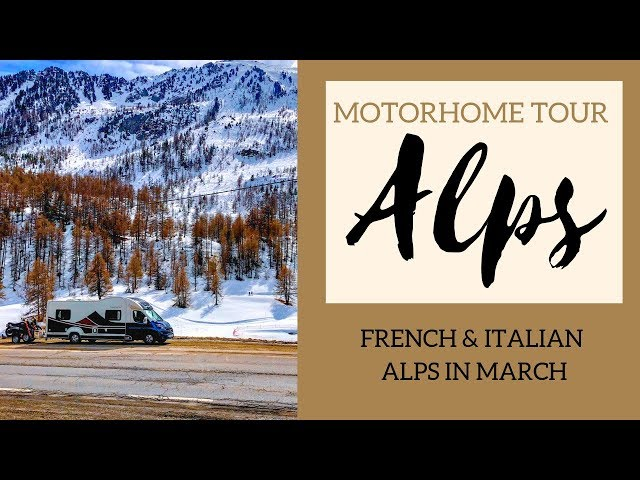 Motorhome touring Europe Part 3- The Alps in March | Wandering Bird Adventures