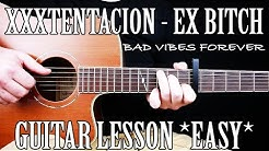 "How to Play ""Ex Bitch"" by XXXTentacion on Guitar for Beginners *TABS*"