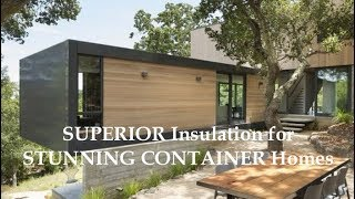 SUPERIOR Wall Insulation CLADDING for Shipping CONTAINER Homes