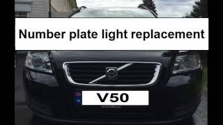 Volvo V50 2008: Number plate light bulb replacement