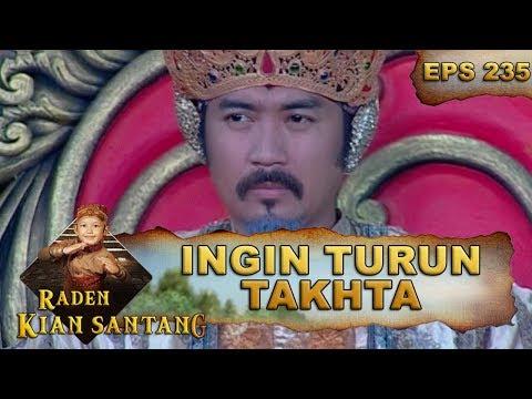 Prabu Siliwangi Ingin Turun Takhta - Raden Kian Santang Eps 235 Part 1