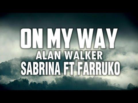 on-my-way---alan-walker,-sabrina-carpenter-ft-farruko-letra-ingles/espaÑol