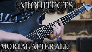ARCHITECTS - MORTAL AFTER ALL FULL GUITAR COVER