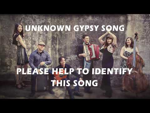 Unknown gypsy song - Please help to identify this song